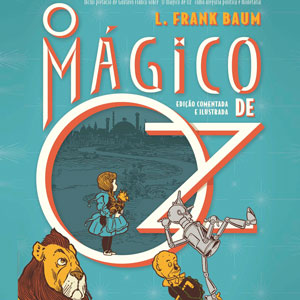 A atemporalidade de O Mágico de Oz, livro de L. Frank Baum