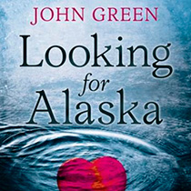 Looking for Alaska (John Green)