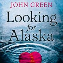 Looking for Alaska (John Green)