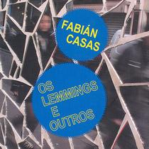 Os Lemmings e Outros, de Fabián Casas, reúne oito contos argentinos