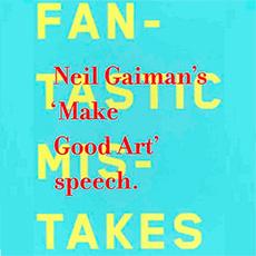 """""""Make Good Art"""", o conselho máximo de Neil Gaiman"""