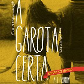 A Garota Certa e o quase fim da série Garota ♥ Garoto