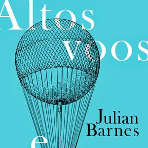 """A dor do luto em """"Altos Voos e Quedas Livres"""", de Julian Barnes"""