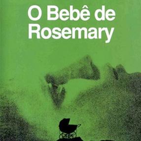 O Bebê de Rosemary, o livro por trás do clássico de Polanski