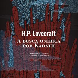 A Busca Onírica por Kadath: entrando no mundo de Lovecraft