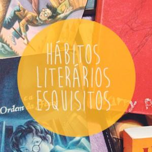 Hábitos literários esquisitos: fã de Harry Potter, sim senhor