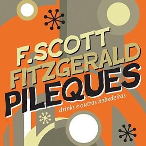 Pileques: uma pequena dose de Fitzgerald