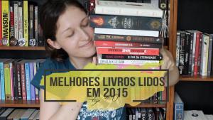 Os melhores livros lidos em 2015 | TOP 10