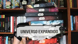 Universo Expandido de Star Wars: por onde começar?