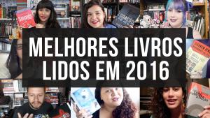 Booktubers amigos indicam: os melhores livros lidos em 2016