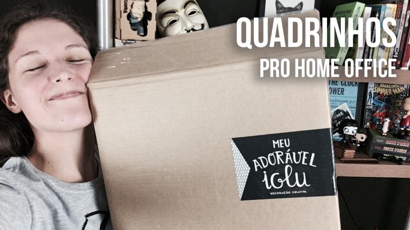 Unboxing de quadros decorativos para home office - MEU ADORÁVEL IGLU